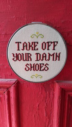 This is not your grandmas cross stitch, unless youre this grandma! Inappropriate counted cross stitch take off your damn shoes 14 count Aida cloth