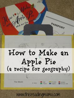 Passport Retelling Pages How to Make an Apple Pie Apple Unit Study Apple Activities, Book Activities, Apple Unit, Five In A Row, Teaching Geography, My Father's World, Apple Theme, The Book, Lesson Plans
