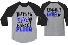 Dance Shirt | Sibling Dance Shirt | That's My Sister on the Dance Floor | Customize Colors by GavinsAllyeDesigns on Etsy Dance Team Shirts, Dance Comp, Gymnastics Shirts, All About Dance, Sister Shirts, Shirts With Sayings, Dance Outfits, Dance Wear, Sisters