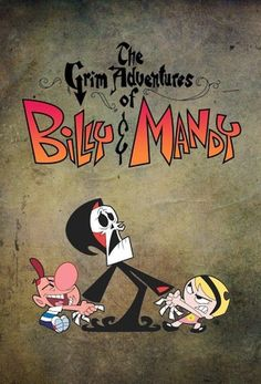 55 Best The grim Adventures of Billy and Mandy images in