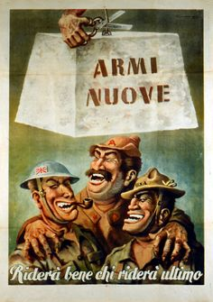 """Armi Nuove """"The new weapons. He who laughs last, laughs best"""" by Coscia, Dante Ww2 Propaganda Posters, Political Posters, Ww2 Photos, Famous Photos, Poster Ads, Sale Poster, He Who Laughs Last, Italian Posters, Old Art"""