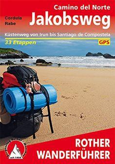 Jakobsweg Camino del Norte: Küstenweg von Irun bis Santiago de Compostela 34 Etappen. Mit GPS-Daten. (Rother Wanderführer) von Cordula Rabe http://www.amazon.de/dp/376334392X/ref=cm_sw_r_pi_dp_KyE3vb1TTDPV4