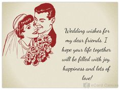 Wedding wishes for my dear friends i hope your life together will be