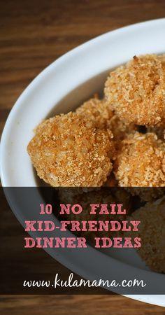 10 NO fail, kid-friendly dinner ideas from Kula Mama www.kulamama.com                                                                                                                                                                                                                                                             The Crunchy Moose