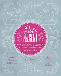 Past & Present by Amy Azzarito   STC Craft/ Melanie Falick Books