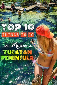 Top 10 Things to Do in Mexico's Yucatan Peninsula