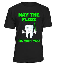 """# May The Floss Be With You Dental Hygienist Gifts T-Shirt . Special Offer, not available in shops Comes in a variety of styles and colours Buy yours now before it is too late! Secured payment via Visa / Mastercard / Amex / PayPal How to place an order Choose the model from the drop-down menu Click on """"Buy it now"""" Choose the size and the quantity Add your delivery address and bank details And that's it! Tags: Perfect Funny Dental Hygienist"""