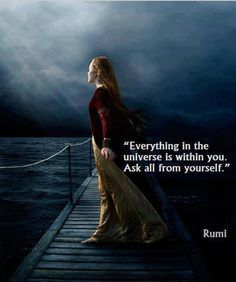 Everything in the universe is within you. Ask all from yourself