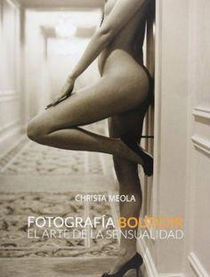 Fotografía Boudoir. El arte de la sensualidad Photoclub: Amazon.es: Christa Meola: Libros ISBN 978-8441533592