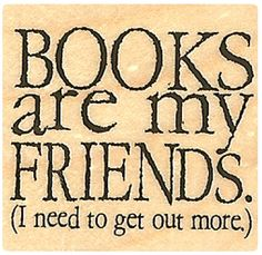 "{Single Count} Unique & Custom (1 1/2"" Inches) ""Books Are My Friends Funny Quote"" Square Shaped Genuine Wood Mounted Rubber Inking Stamp"