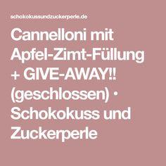 Cannelloni mit Apfel-Zimt-Füllung + GIVE-AWAY!! (geschlossen) • Schokokuss und Zuckerperle