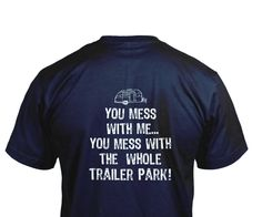 $19.95 This one is for all our RVers out there. This funny t-shirt is available at beentheretees.com