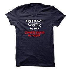 FREELANCE WRITER BY DAY ZOMBIE SLAYER BY NIGHT T-SHIRTS, HOODIES (19$ ==► Shopping Now) #freelance #writer #by #day #zombie #slayer #by #night #shirts #tshirt #hoodie #sweatshirt #giftidea