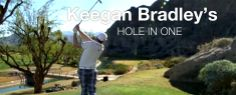 Keegan Bradley made a hole-in-one on Friday at the Humana Challenge