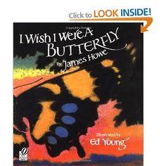 I Wish I Were a Butterfly: by James Howe