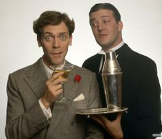 Jeeves and Wooster - Hugh Laurie & Stephen Fry.