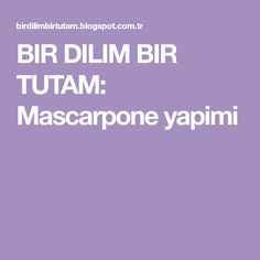 BIR DILIM BIR TUTAM: Mascarpone yapimi Tiramisu, Mascarpone, Tiramisu Cake