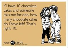 If I have 10 chocolate cakes and someone asks me for one, how many cakes do I have left? That's right, 10.