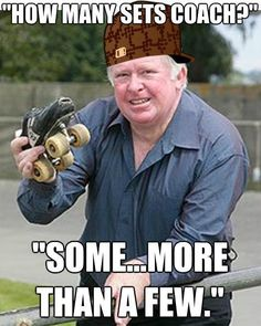 """""""For those who don't know Bill Begg, he is an internationally known Inline Speed skating coach, and quite the speedster himself I'm told. -Stog""""   www.facebook.com/InlineSpeedSkatingMemes"""
