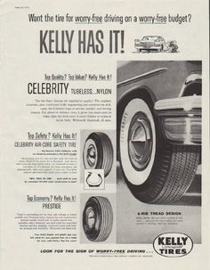 """Description: 1958 KELLY TIRES vintage print advertisement """"Kelly Has It!""""""""Want the tire for worry-free driving on a worry-free budget? Kelly Springfield Tires. 6-Rib Tread Design. Look For The Sign Of Worry-Free Driving ... The Kelly-Springfield Tire Company, Cumberland, Maryland"""" Size: The dimensions of the full-page advertisement are approximately 11 inches x 14 inches (28cm x 36cm). Condition: This original vintage advertisement is in Very Good Condition unless otherwise noted ()."""