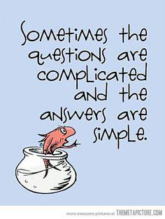 Dr. Seuss wisdom.