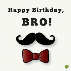 Happy Birthday, bro!
