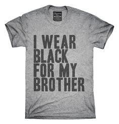 I Wear Black For My Brother Awareness Support T-shirts, Hoodies,