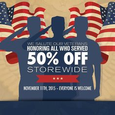 Dont miss out! SAVE 50% off storewide November 11th in honor of our Veterans!http://goo.gl/TJd6BK