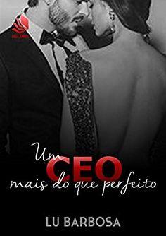Um CEO Mais Do Que Perfeito eBook: Lu Barbosa: Amazon.com.br: Loja Kindle