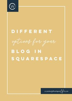 Blog options in Squarespace — cinnamonwolfe.co