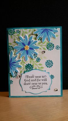 Stampin up -Flower Patch.  sentiment from Our Daily Bread.