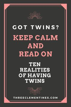 Ten realities of having twins, multiples, parenting, pregnancy, funny, expecting, pregnant, baby, babies, toddlers, children, stories