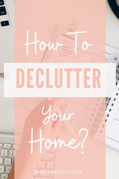 How to declutter and organise your home using the Marie Kondo method! Simple Joy   Intentional Living Coach, Decluttering & Minimalism. Helping people find more joy & less overwhelm by decluttering their home & lives. #decluttering #organising #declutteryourhome #minimalism #mindfulness #simplejoy Declutter Your Mind, Organize Your Life, Organizing Your Home, Organising Tips, Organisation Hacks, Bathroom Organisation, Organization, Clutter Free Home, Konmari Method