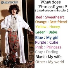 He would call me so if those because I am wearing every color!!!!.