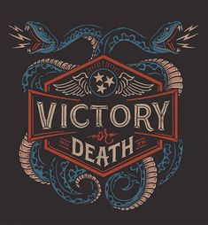 Showcase of Symbolic Designs That Feature Serpent Illustrations - Victory or Death by Derrick Castle - Badge Design, Logo Design, Graphic Design, Branding Design, Types Of Lettering, Hand Lettering, Tattoo Illustration, Sketch Inspiration, Vintage Typography