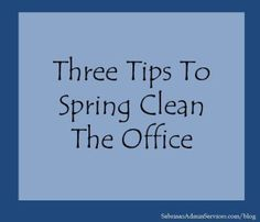 Three Tips to Spring Clean the Office