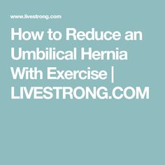 Although surgery is often required, exercise can be an important part of umbilical hernia treatment without surgery. Exercises focus on strengthening abdominal muscles. Umbilical Hernia, Mummy Tummy, Abdominal Muscles, Healing, Surgery, Exercises, Workouts, Gym, Fitness