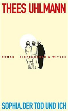Sophia, der Tod und ich: Roman: Amazon.de: Thees Uhlmann: Bücher