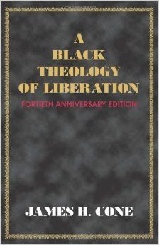 A Black Theology of Liberation (Fortieth Anniversary Edition) by James Cone - one of the classics of Black theology