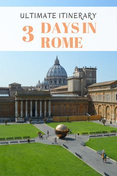 Here is how you can make the most of Rome, Italy in three days! What to see and do itinerary that shows you a step-by-step for your stay in Rome. Maps included!