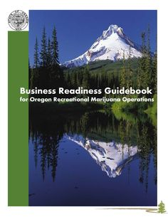 Business readiness guidebook for Oregon recreational marijuana operations, by the Oregon Liquor Control Commission