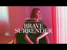 (3) Kim Walker-Smith - Brave Surrender (Audio) - YouTube