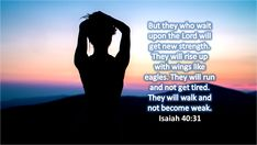 Strength is maintained by constant inflowing from God