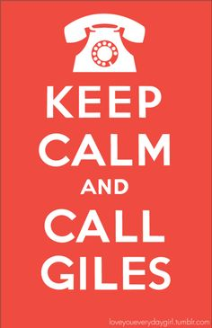 Keep Calm an Call Giles. Buffy the Vampire Slayer. #keep_calm #buffy_the _vampire_slayer #giles