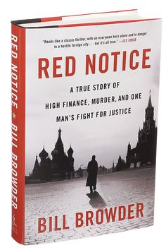 """In """"Red Notice,"""" Bill Browder recounts his euphoric early success and undoing in the Russian markets as well as the murder of his Russian lawyer."""