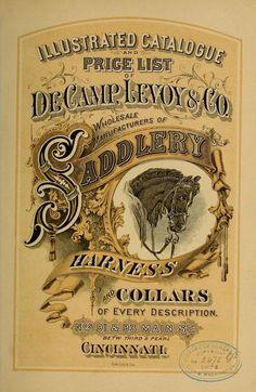 Vintage Catalogue for the De Camp Levoy Saddlery Co of Cincinnati of 1876 Vintage Labels, Vintage Ephemera, Vintage Cards, Vintage Images, Vintage Designs, Vintage Newspaper, Vintage Graphic Design, Vintage Type, Vintage Prints
