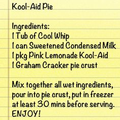 Kool-Aid Pie / Recipe By: Shannon B. Fort Smith, AR (Use flavor of choice for kool-aid) Summer Desserts, No Bake Desserts, Easy Desserts, Delicious Desserts, Yummy Food, Pie Recipes, Dessert Recipes, Cooking Recipes, Cheesecake Recipes