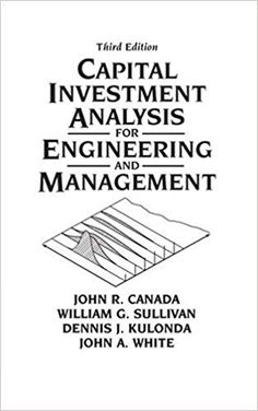 Capital Investment Analysis for Engineering and Management