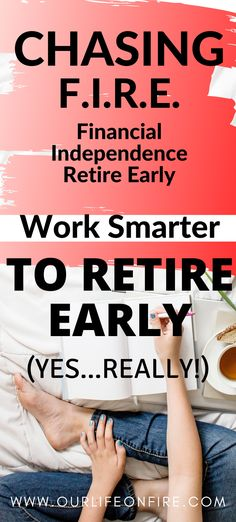 F.I.R.E Explained. How to reach your goal of retiring early by making smart financial decisions. #FI #FinancialFreedom #FIRE #Retire
