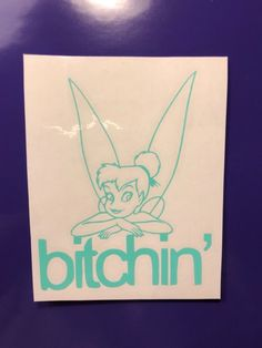 Disney Tinker Bell BITCHIN Green Vinyl Decal Sticker Window Car Electronics | eBay Motors, Parts & Accessories, Car & Truck Parts | eBay!